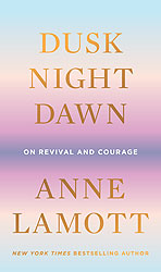 Dusk, Night, Dawn: On Revival and Courage