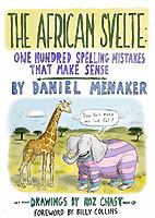 The African Svelte: Orthographic Mistakes and Miss Spellings That Often Make Sense