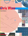 Chris Ware (Monographics Series) by Daniel Raeburn