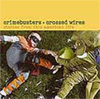 Crimebusters & Crossed Wires