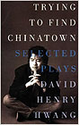 Trying to Find Chinatown : Selected Plays